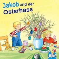 Jakob und der Osterhase