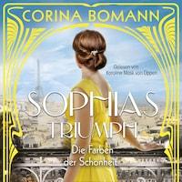 Die Farben der Schönheit – Sophias Triumph (Sophia 3)