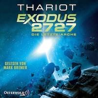 Exodus 2727 – Die letzte Arche