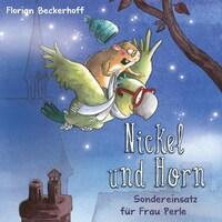 Nickel & Horn 2: Sondereinsatz für Frau Perle
