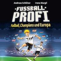 Fußball, Champions und Europa