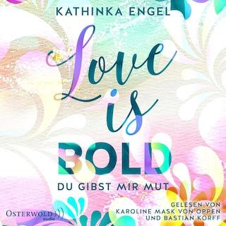 Love Is Bold – Du gibst mir Mut (Love-Is-Reihe 2)