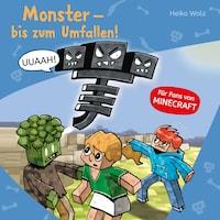 Monster - bis zum Umfallen!