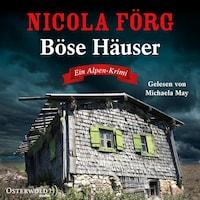 Böse Häuser (Alpen-Krimis 12)