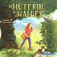 Hüterin des Waldes 1: Hannas Geheimnis