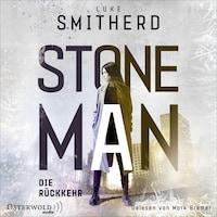 Stone Man. Die Rückkehr (Stone Man 2)