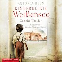 Kinderklinik Weißensee – Zeit der Wunder (Die Kinderärztin 1)