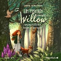 Ein Mädchen namens Willow 2: Waldgeflüster