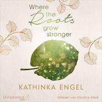 Where the Roots Grow Stronger (Shetland-Love-Reihe 1)