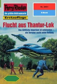 Perry Rhodan 2051: Flucht aus Thantur-Lok