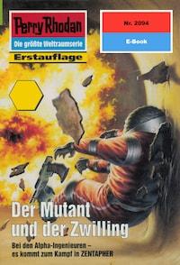 Perry Rhodan 2094: Der Mutant und der Zwilling