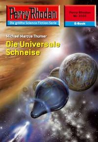 Perry Rhodan 2333: Die Universale Schneise
