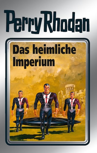 Perry Rhodan 57: Das heimliche Imperium (Silberband)