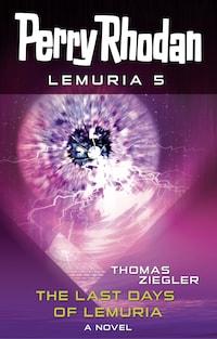 Perry Rhodan Lemuria 5: The Last Days of Lemuria
