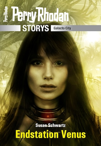 PERRY RHODAN-Storys: Endstation Venus