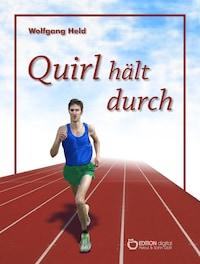 Quirl hält durch