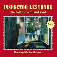 Ein Fall für Scotland Yard, Fall 3: Eine Kugel für den Liebsten