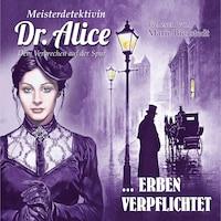 Erben verpflichtet - Meisterdetektivin Dr. Alice - Dem Verbrechen auf der Spur, Folge 2