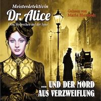 Meisterdetektivin Dr. Alice und der Mord aus Verzweiflung - Meisterdetektivin Dr. Alice - Dem Verbrechen auf der Spur, Folge 4