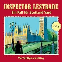 Ein Fall für Scotland Yard,Fall 6: Vier Schläge am Mittag