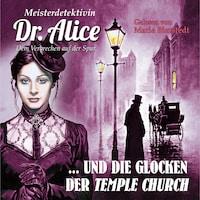 Meisterdetektivin Dr. Alice und die Glocken der Temple Church - Meisterdetektivin Dr. Alice - Dem Verbrechen auf der Spur, Folge