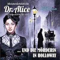Meisterdetektivin Dr. Alice und die Mörderin in Holloway - Meisterdetektivin Dr. Alice - Dem Verbrechen auf der Spur, Folge 8