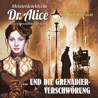 Dem Verbrechen auf der Spur, Folge 14: Meisterdetektivin Dr. Alice und die Grenadier-Verschwörung