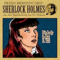 Die Lady in Rot 3. Teil - Sherlock Holmes - Aus den Tagebüchern von Dr. Watson