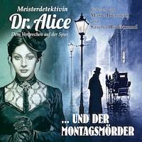 Meisterdetektivin Dr. Alice und der Montagsmörder - Meisterdetektivin Dr. Alice - Dem Verbrechen auf der Spur, Folge 19