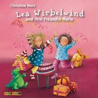 Lea Wirbelwind und ihre Freundin Marie