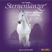 Sternentänzer, Folge 10: Hoffen und Bangen in Lilienthal (Ungekürzt)