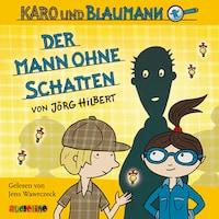 Der Mann ohne Schatten - Karo und Blaumann 2