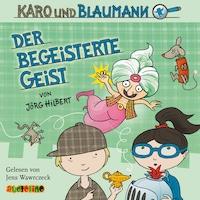Der begeisterte Geist - Karo und Blaumann 3