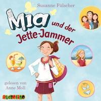 Mia, 11: Mia und der Jette-Jammer