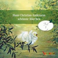 Hans Christian Andersens schönste Märchen, Teil 1 (Ungekürzt)