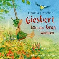 Giesbert hört das Gras wachsen (Gekürzt)