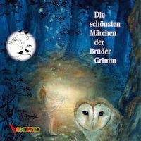 Die schönsten Märchen der Brüder Grimm, Teil 6 (Ungekürzt)