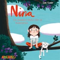 Nina - Ein grandioses letztes Jahr im Kindergarten (Ungekürzt)
