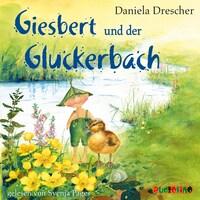 Giesbert und der Gluckerbach (Ungekürzt)
