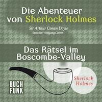 Sherlock Holmes: Die Abenteuer von Sherlock Holmes - Das Rätsel im Boscombe-Valley (Ungekürzt)
