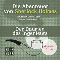 Sherlock Holmes: Die Abenteuer von Sherlock Holmes - Der Daumen des Ingenieurs (Ungekürzt)