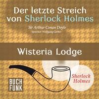 Sherlock Holmes - Der letzte Streich: Wisteria Lodge (Ungekürzt)
