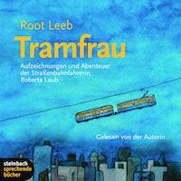 Tramfrau - Aufzeichnungen und Abenteuer der Straßenbahnfahrerin Roberta Laub