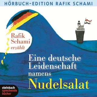 Eine deutsche Leidenschaft namens Nudelsalat (Ungekürzt)