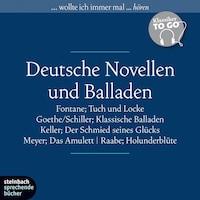 Deutsche Novellen - Ausgewählte Novellen und Balladen (Ungekürzt)