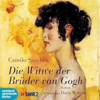 Die Witwe der Brüder van Gogh (Ungekürzt)