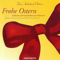 Frohe Ostern - Das Audiobuch-Osterei (Ungekürzte Fassung)