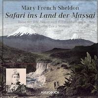 Safari in das Land der Massai - Reise der Bibi Bwana zum Kilimandscharo (Gekürzte Fassung)