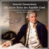 Die letzte Reise des Kapitän Cook - Ein abenteuerlicher Reisebericht aus dem Pazifik (Gekürzte Fassung)
