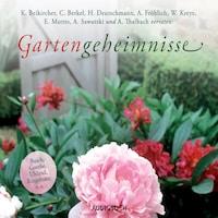 Gartengeheimnisse (Ungekürzte Fassung)